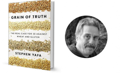Grain of Truth: My Interview with Stephen Yafa