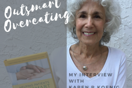Outsmart Overeating: My Interview with Karen R. Koenig M.Ed. LCSW
