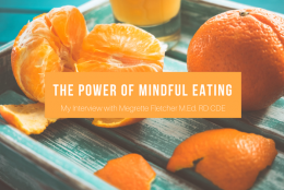 The Power of Mindful Eating: My Interview with Megrette Fletcher M.Ed. RD CDE