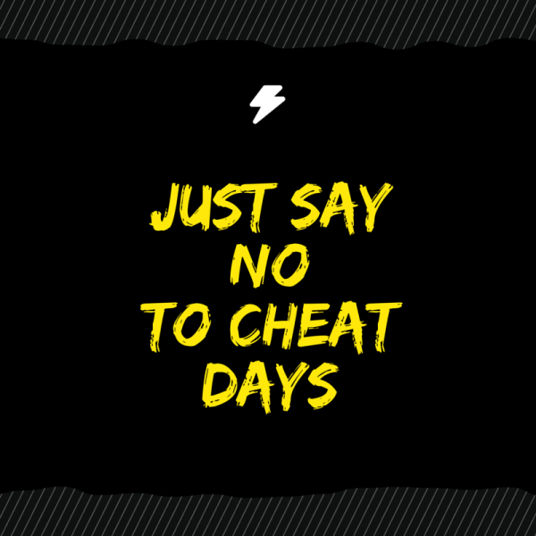 just say no to cheat days