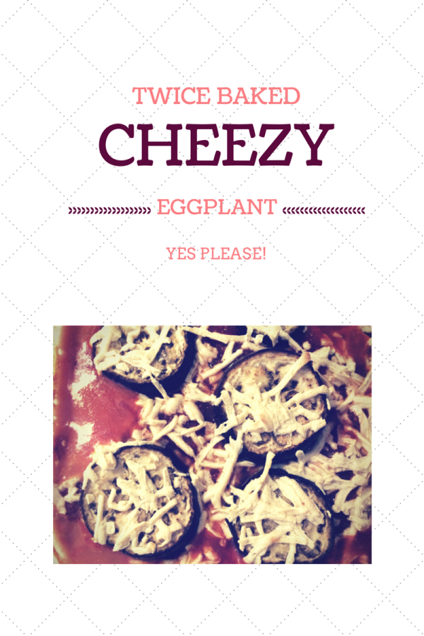twice baked CHEEZY eggplant